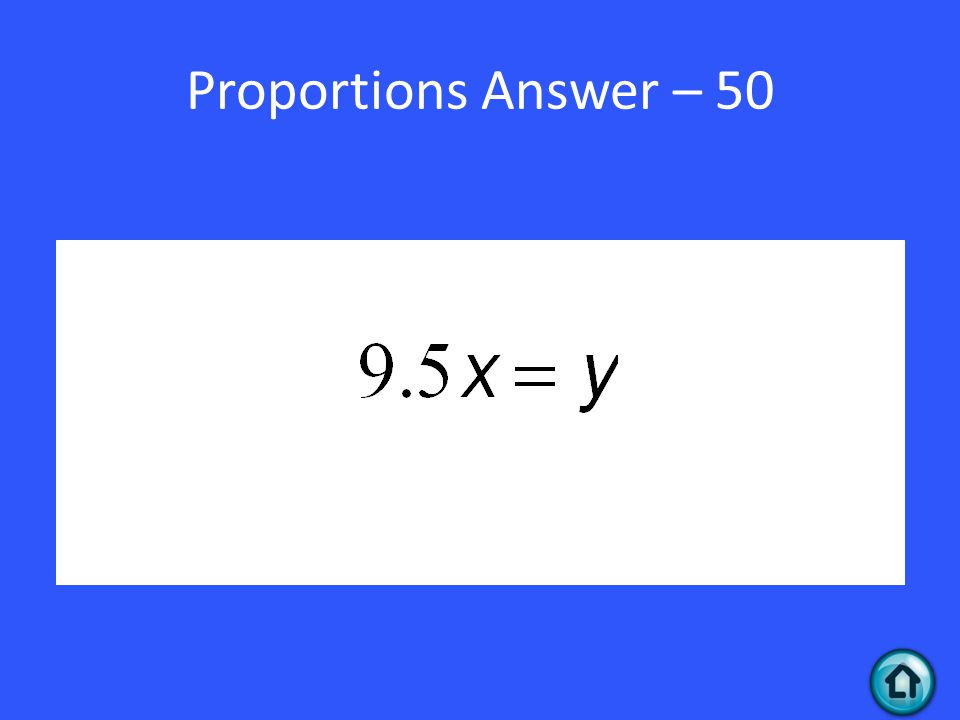 Proportions Answer – 50