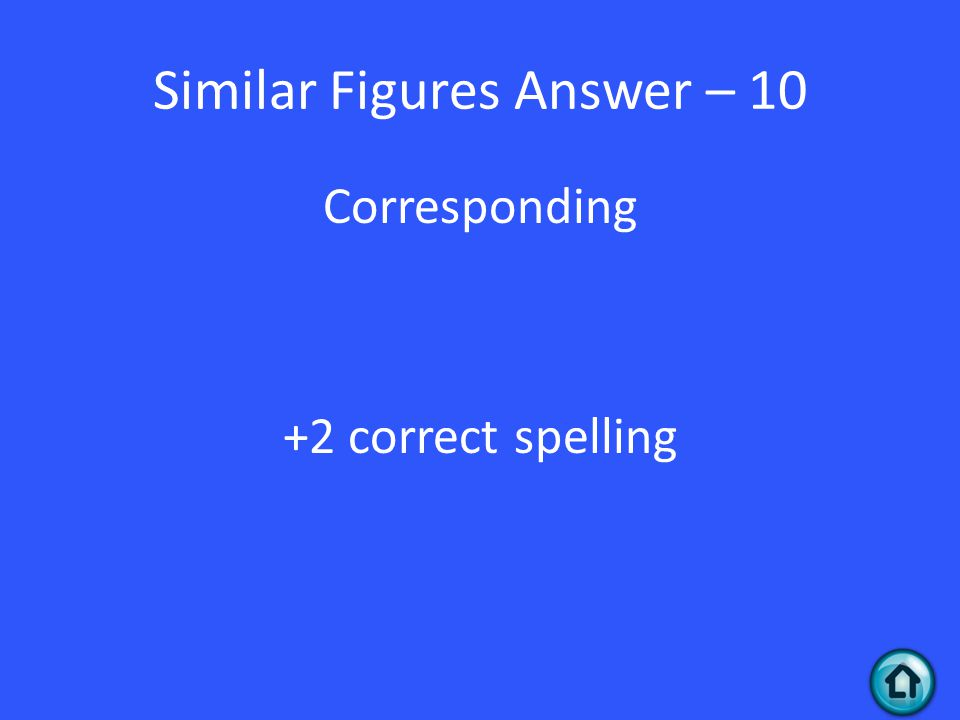 Similar Figures Answer – 10 Corresponding +2 correct spelling