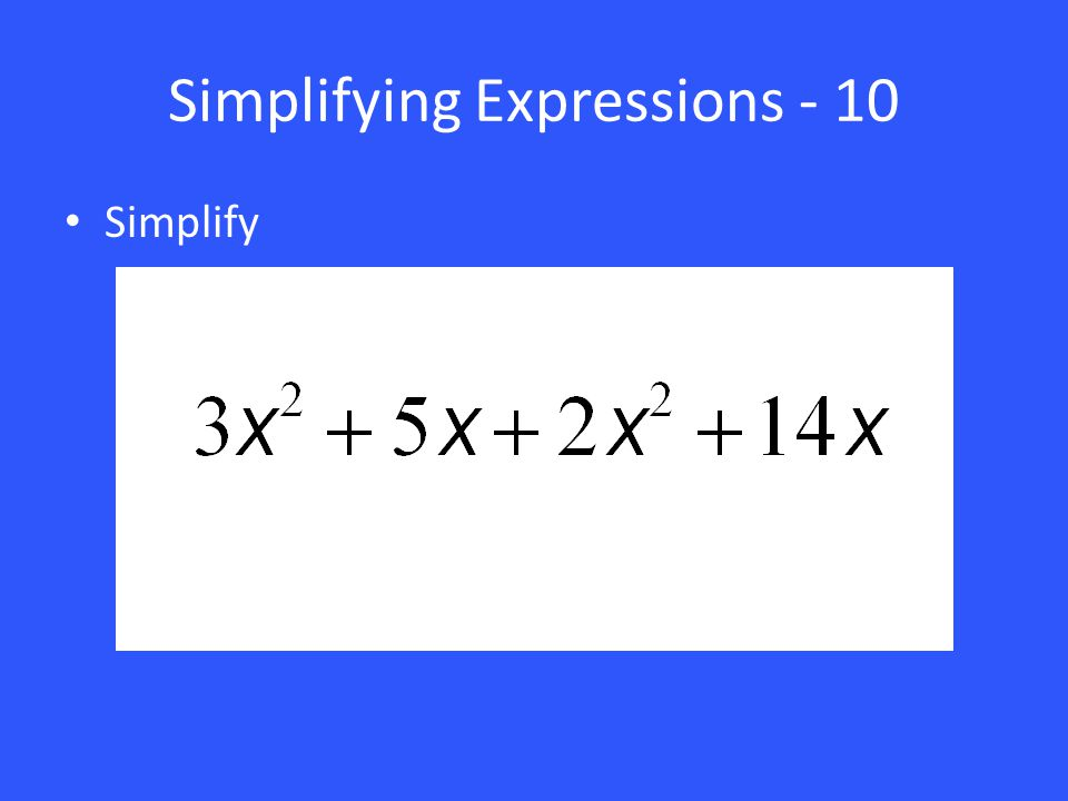 Simplifying Expressions - 10 Simplify