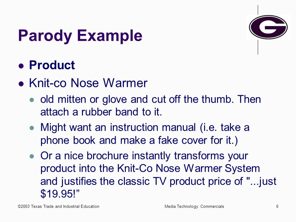 ©2003 Texas Trade and Industrial EducationMedia Technology: Commercials5 Writing the Commercial Get information on the product. Select clear, appropri