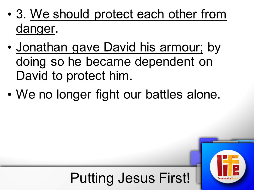 4.We should never attack each other. Jonathan gave David his sword.