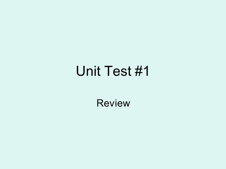 Unit Test #1 Review