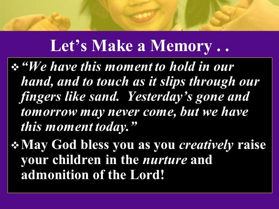 Let's Make a Memory..