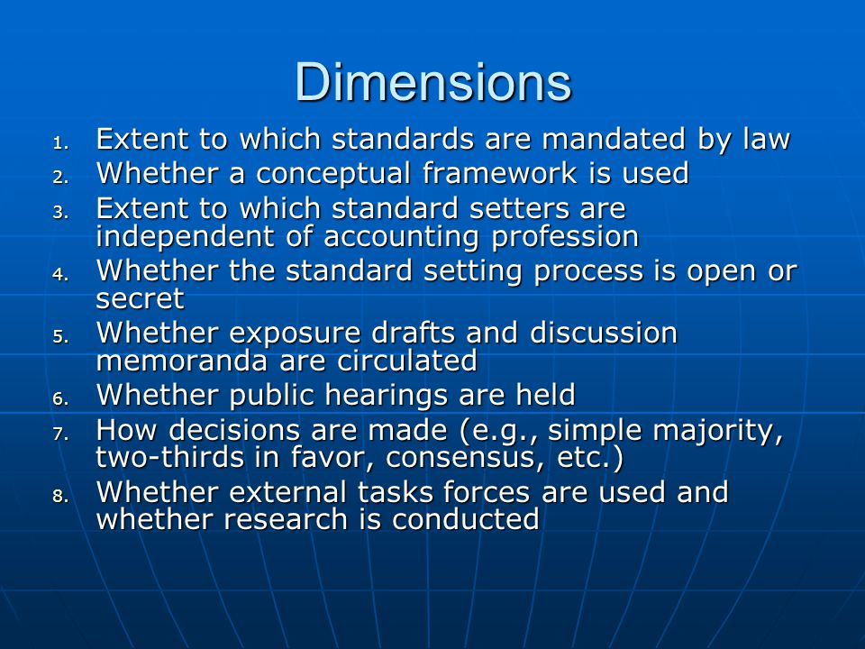 Dimensions 1. Extent to which standards are mandated by law 2.