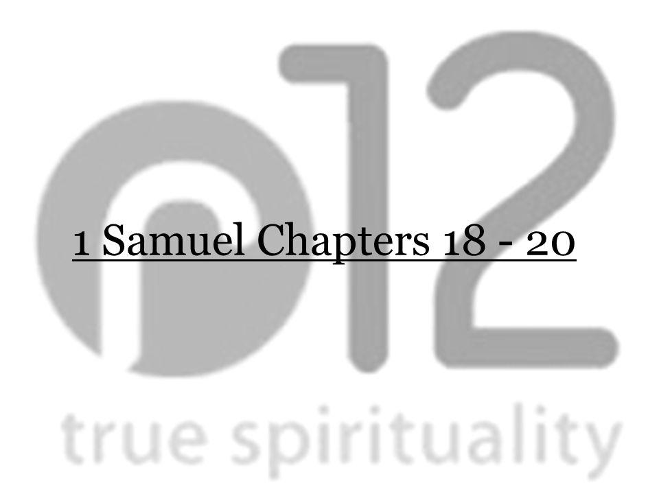 1 Samuel Chapters 18 - 20