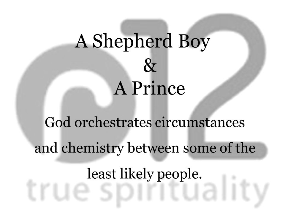 A Shepherd Boy God orchestrates circumstances and chemistry between some of the least likely people.