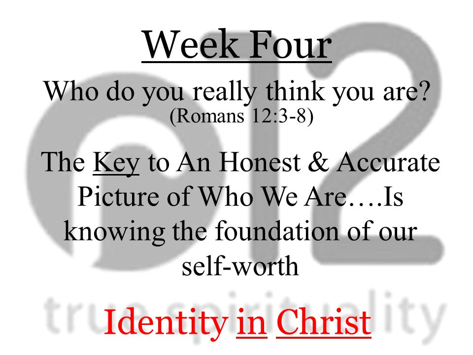 Week Four Who do you really think you are.