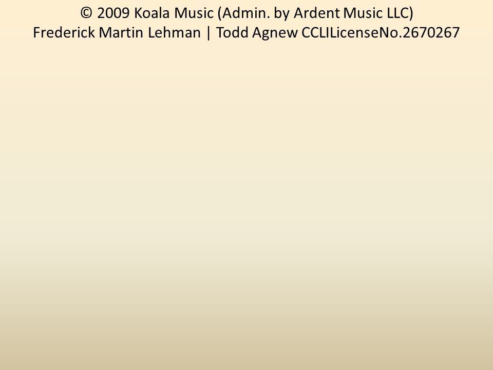 © 2009 Koala Music (Admin.