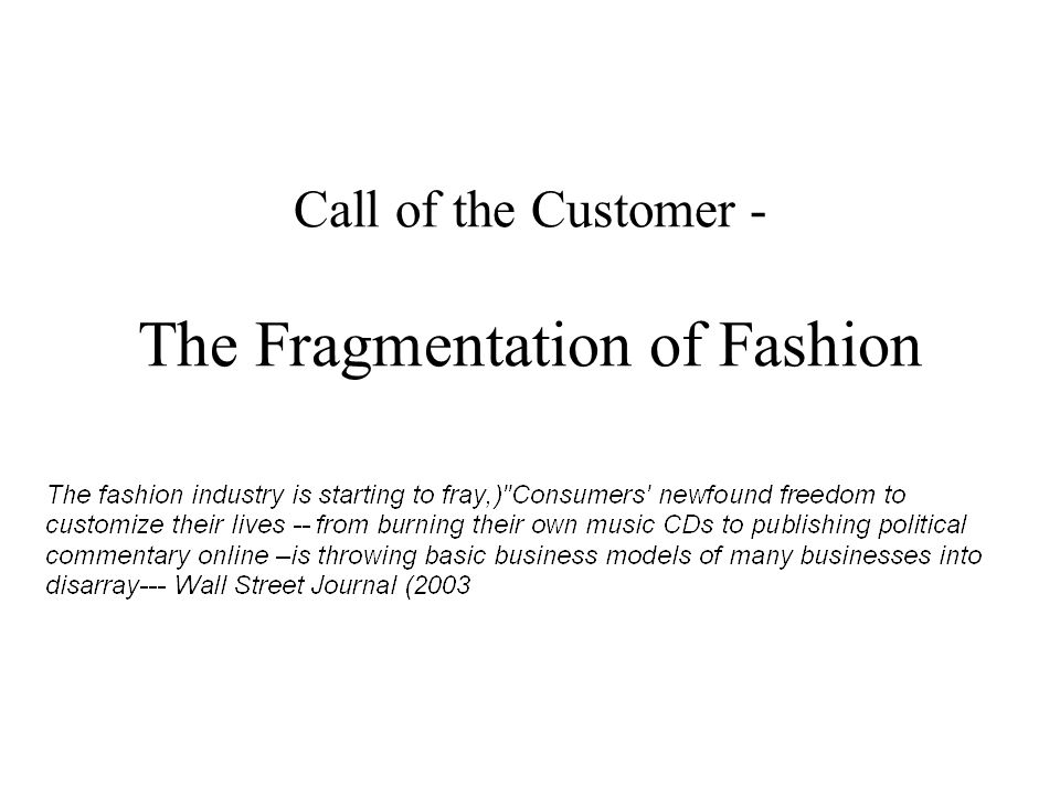 Call of the Customer - The Fragmentation of Fashion