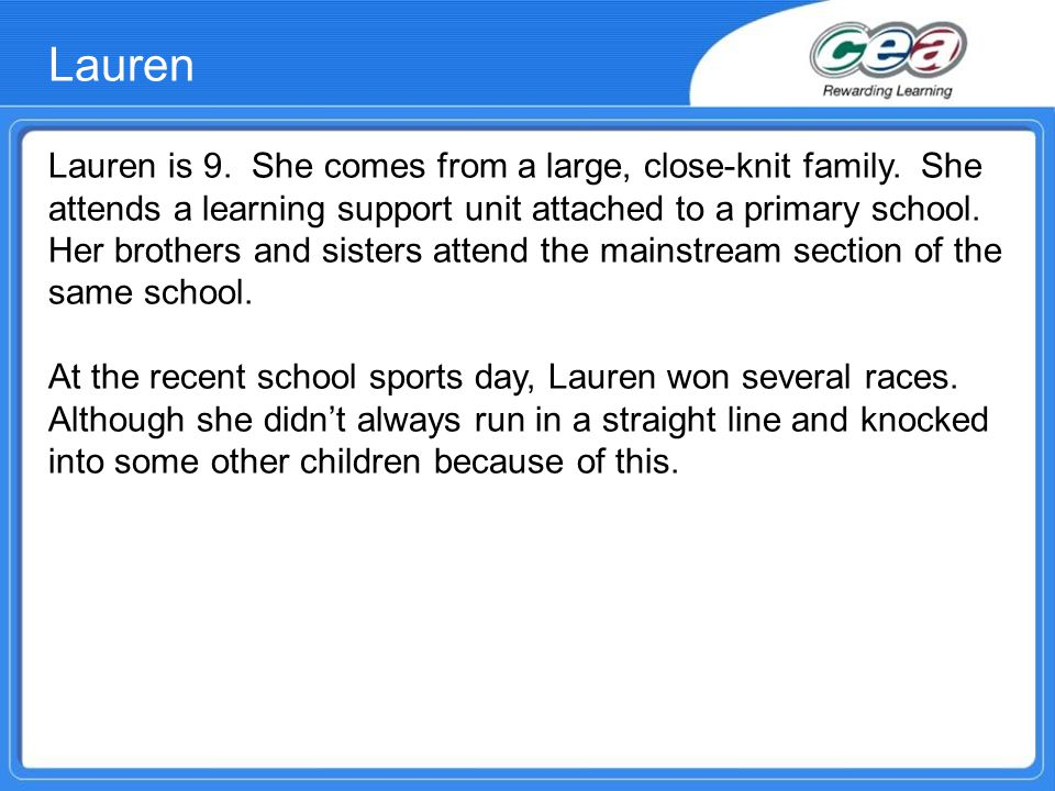 Lauren is 9. She comes from a large, close-knit family.
