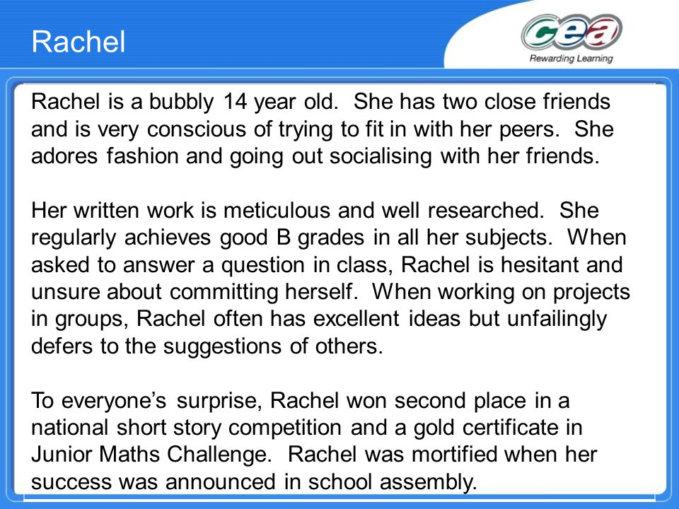 Rachel Rachel is a bubbly 14 year old.