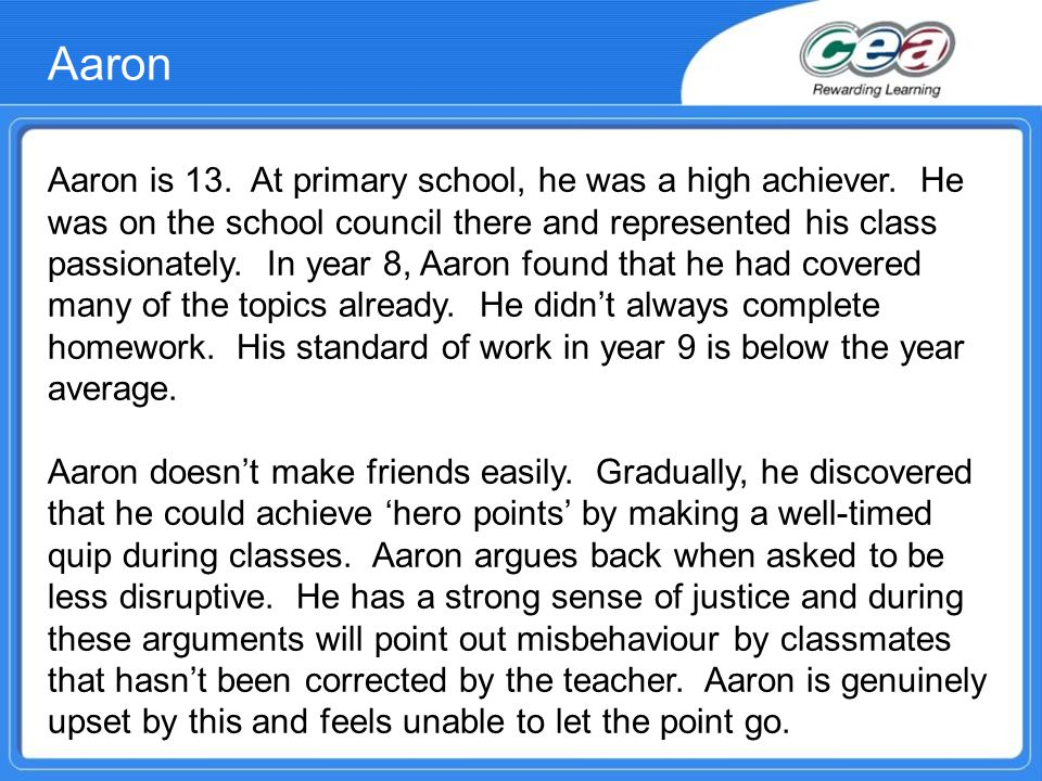 Aaron is 13. At primary school, he was a high achiever.