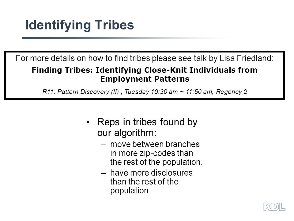 Identifying Tribes Tribe - |trīb| noun A group of reps that works together at many statistically unlikely branches.