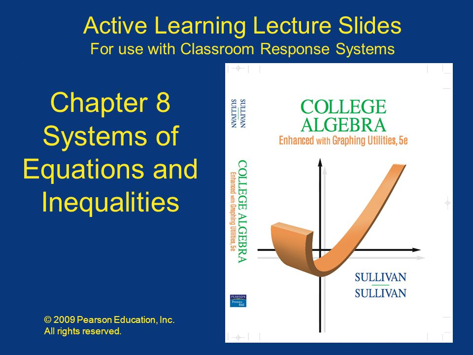 Slide 8 - 1 Copyright © 2009 Pearson Education, Inc. Active Learning Lecture Slides For use with Classroom Response Systems © 2009 Pearson Education,