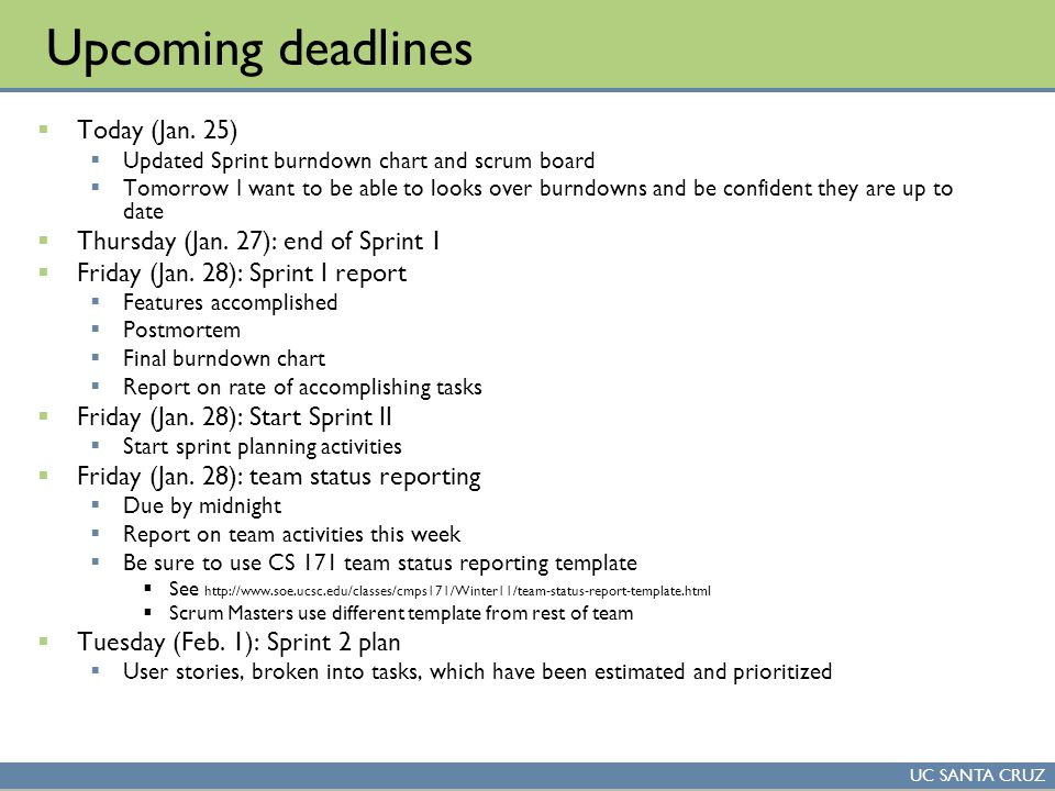 UC SANTA CRUZ Upcoming deadlines  Today (Jan.