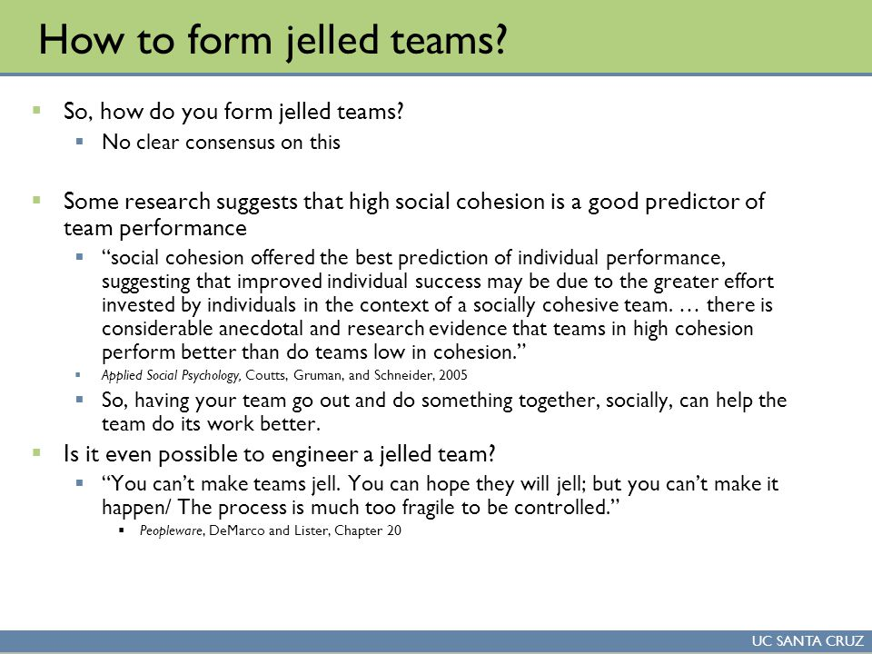 UC SANTA CRUZ Teamicide  There is more consensus on why teams don't manage to jell.