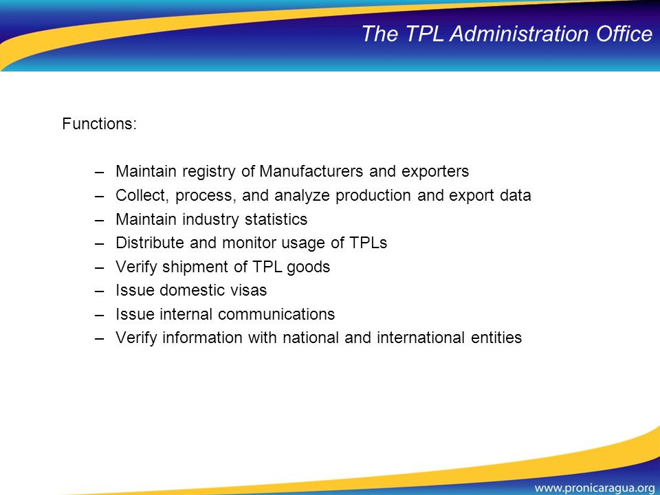 Functions: –Maintain registry of Manufacturers and exporters –Collect, process, and analyze production and export data –Maintain industry statistics –