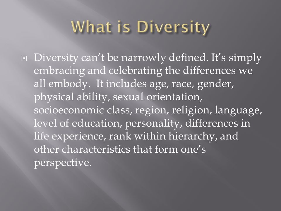  Everyone is a member of several diversity groups.