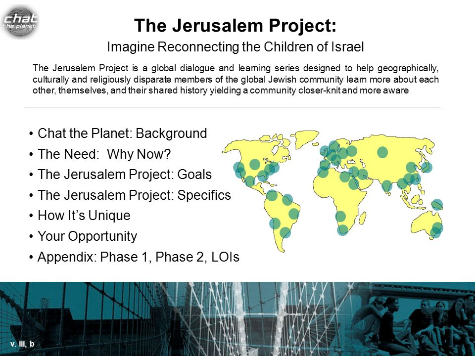 The Jerusalem Project: Imagine Reconnecting the Children of Israel Chat the Planet: Background The Need: Why Now.