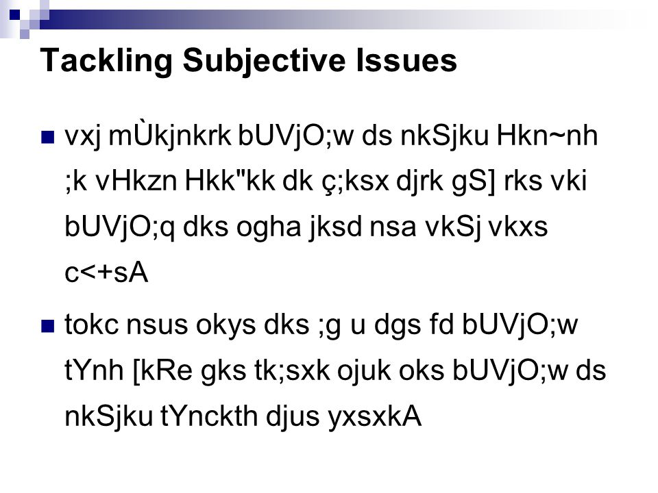 Tackling Subjective Issues vxj mÙkjnkrk bUVjO;w ds nkSjku Hkn~nh ;k vHkzn Hkk