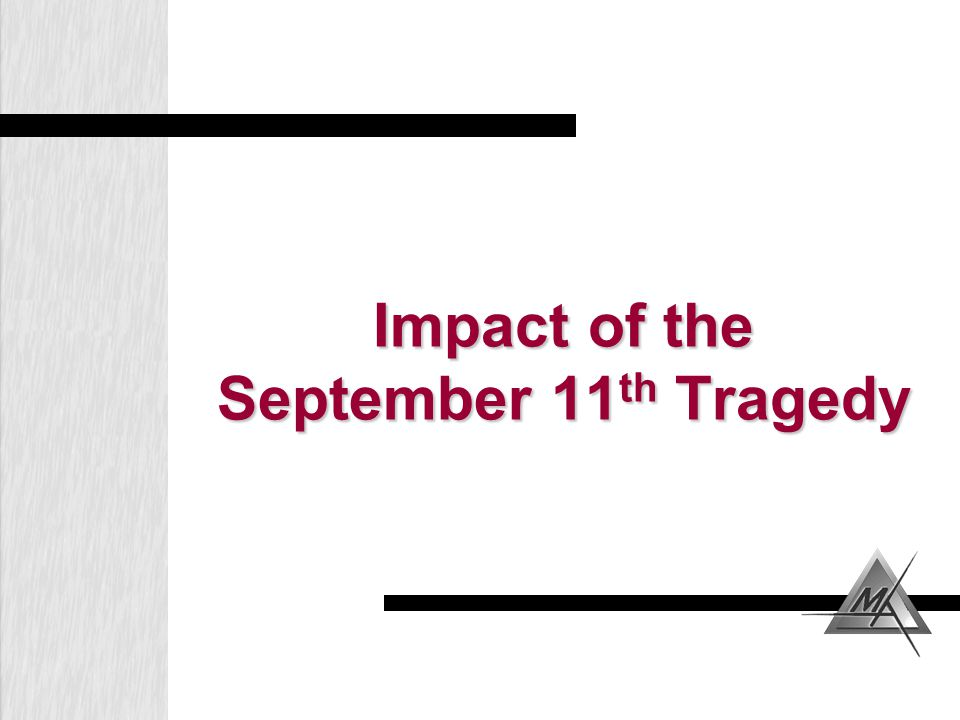 Impact of the September 11 th Tragedy