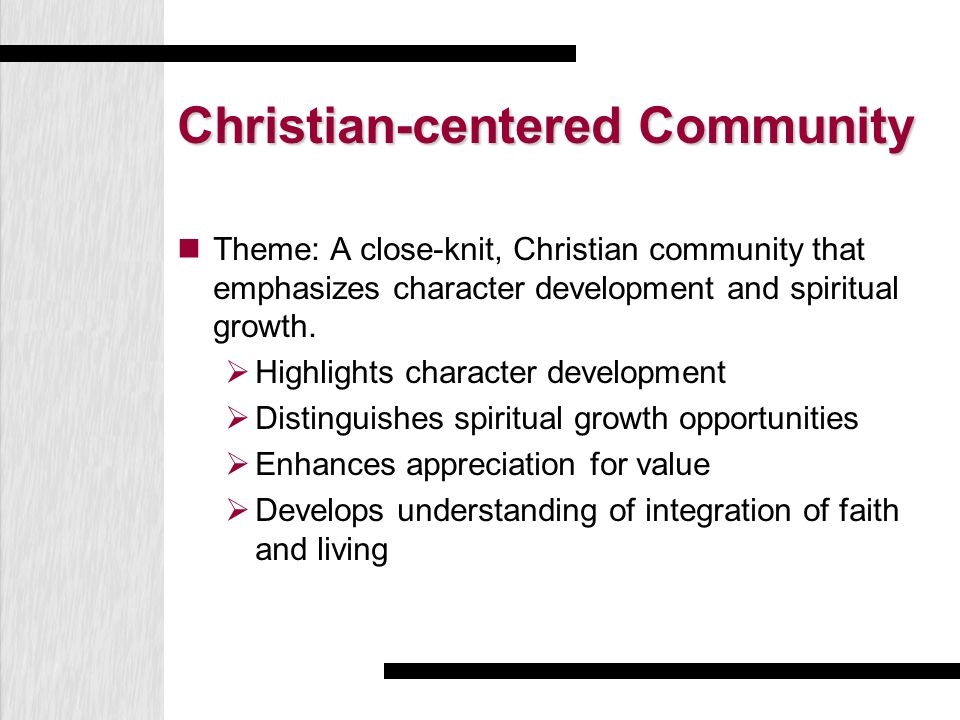 Christian-centered Community Theme: A close-knit, Christian community that emphasizes character development and spiritual growth.  Highlights charact