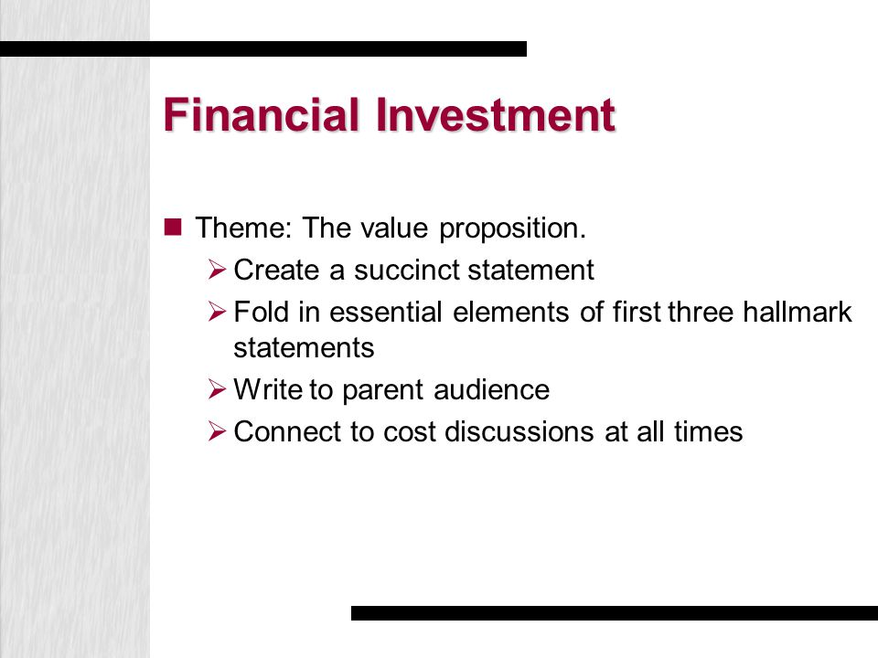 Financial Investment Theme: The value proposition.