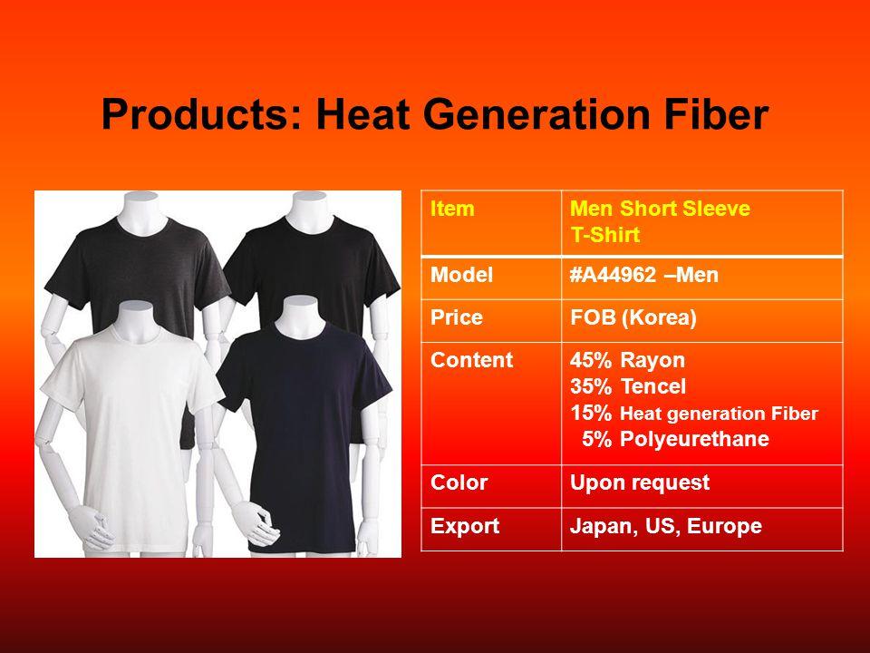 Products: Heat Generation Fiber ItemMen Short Sleeve T-Shirt Model#A44962 –Men PriceFOB (Korea) Content45% Rayon 35% Tencel 15% Heat generation Fiber