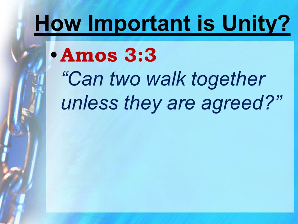 """How Important is Unity? Amos 3:3 """"Can two walk together unless they are agreed?"""""""