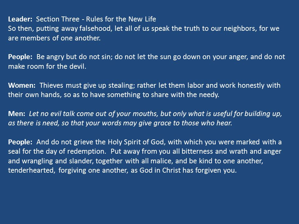 Leader: Section Three - Rules for the New Life So then, putting away falsehood, let all of us speak the truth to our neighbors, for we are members of