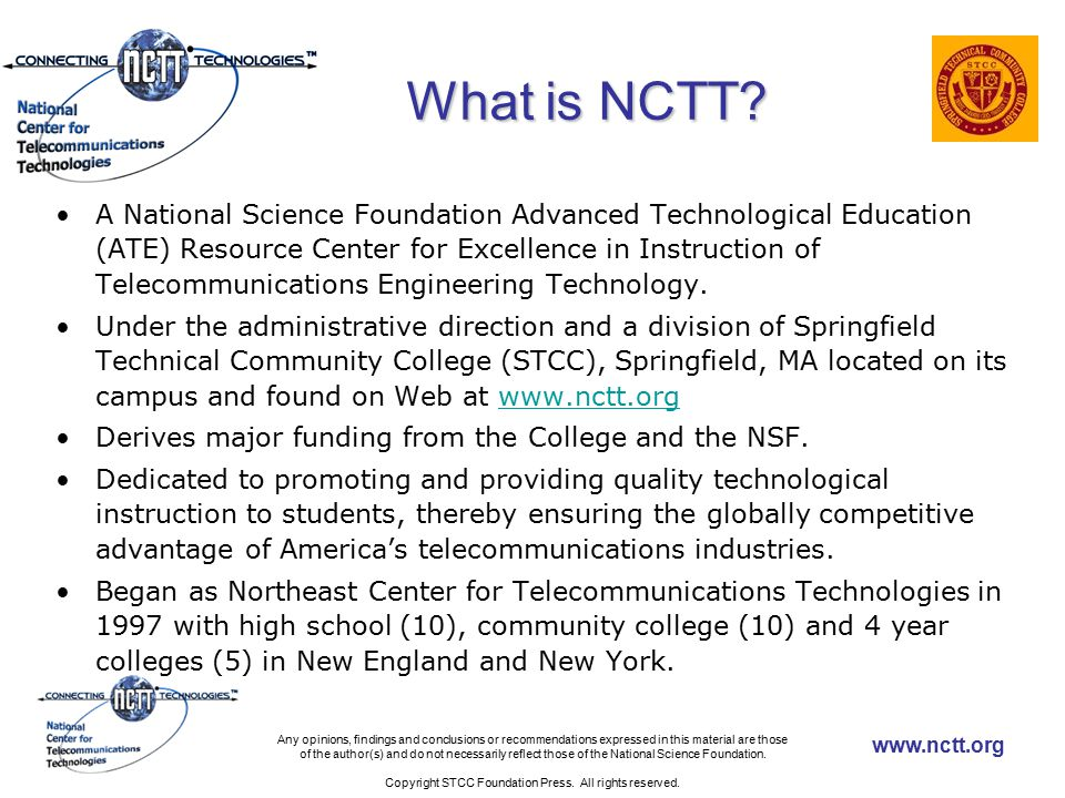 www.nctt.org Any opinions, findings and conclusions or recommendations expressed in this material are those of the author(s) and do not necessarily reflect those of the National Science Foundation.