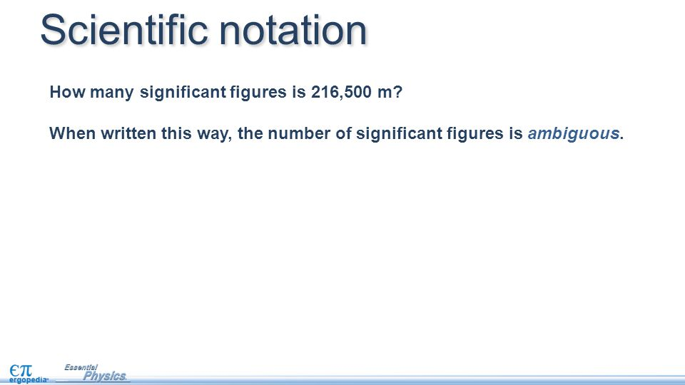 Scientific notation How many significant figures is 216,500 m.