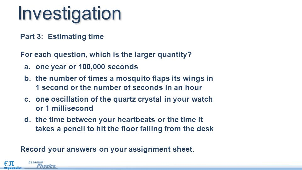 For each question, which is the larger quantity. Record your answers on your assignment sheet.