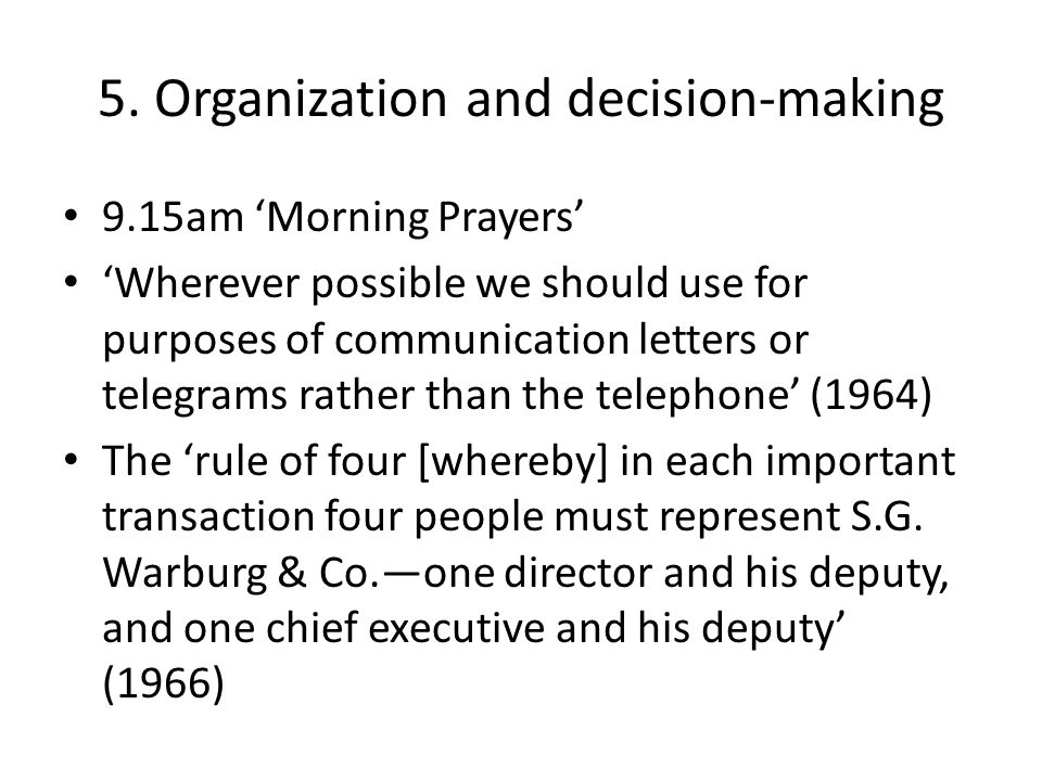 5. Organization and decision-making 9.15am 'Morning Prayers' 'Wherever possible we should use for purposes of communication letters or telegrams rathe