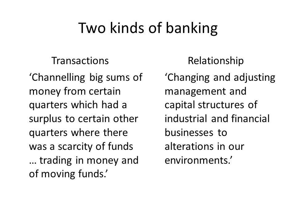Two kinds of banking Transactions 'Channelling big sums of money from certain quarters which had a surplus to certain other quarters where there was a