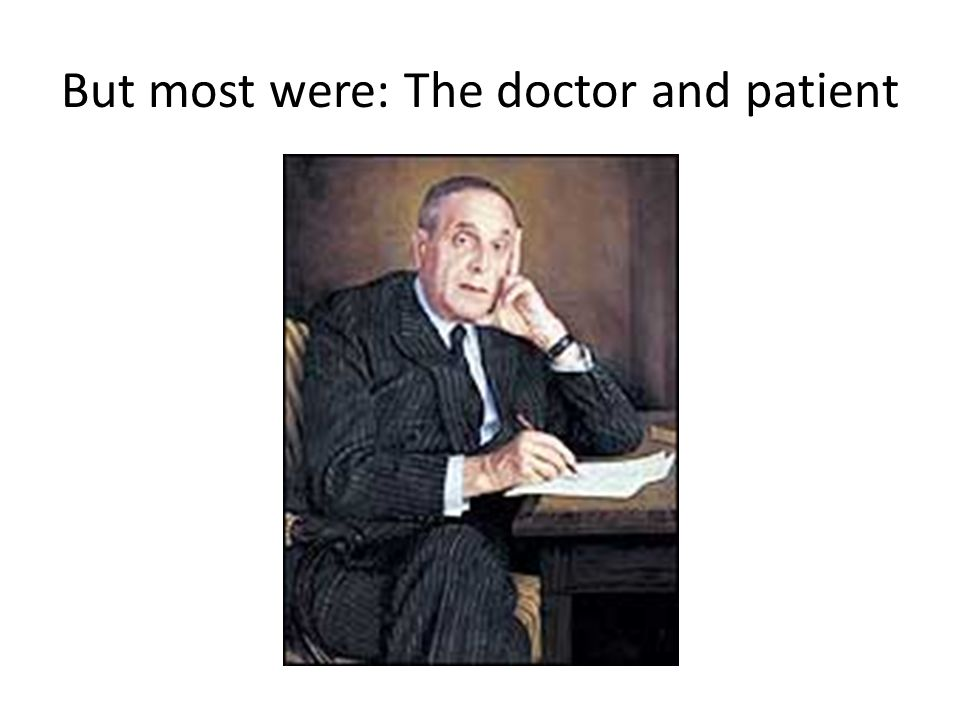 But most were: The doctor and patient
