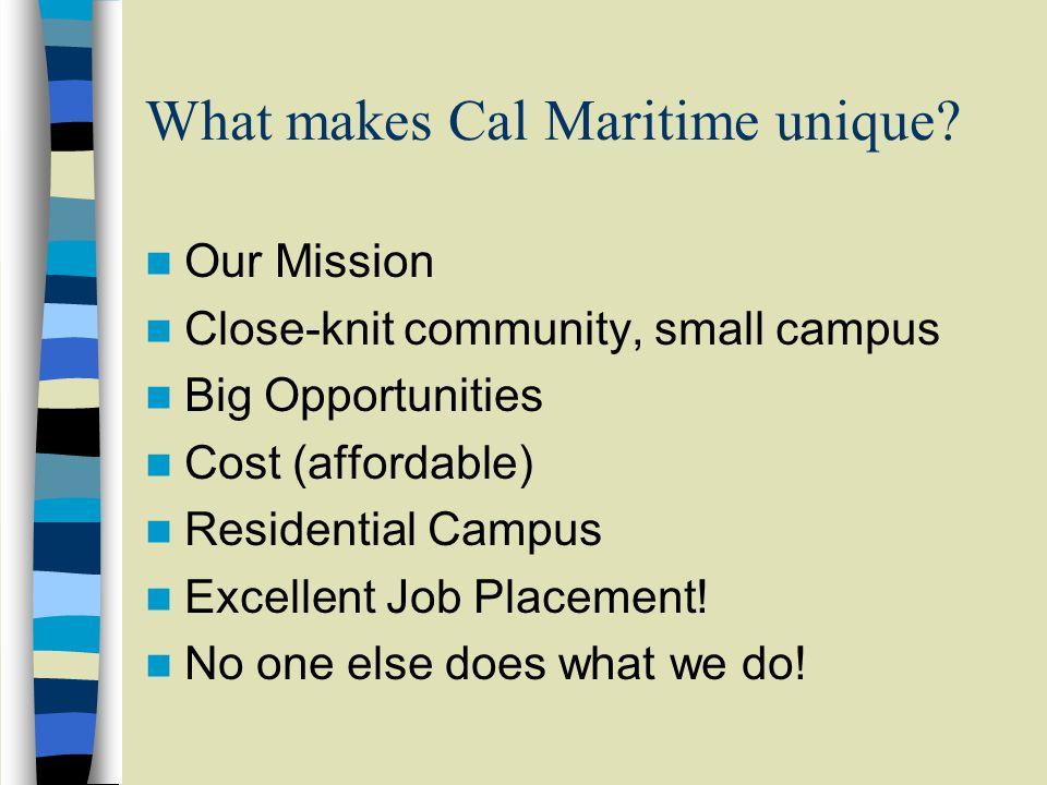 What makes Cal Maritime unique.