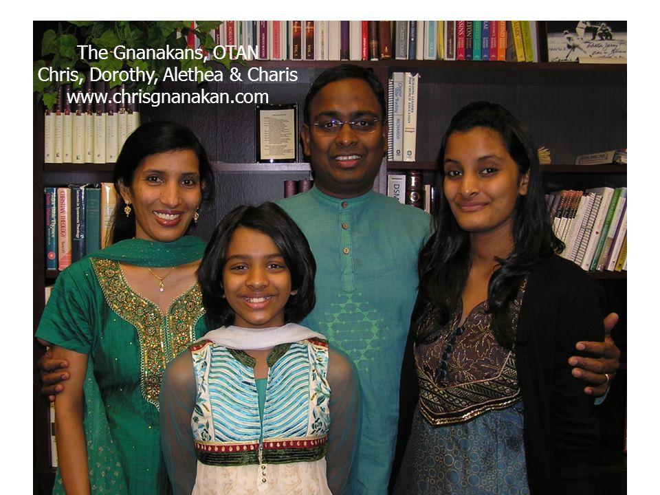 The Gnanakans, OTAN Chris, Dorothy, Alethea & Charis www.chrisgnanakan.com