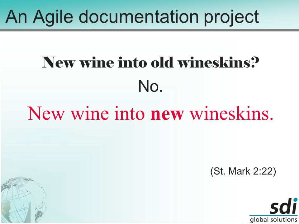 An Agile documentation project New wine into old wineskins.