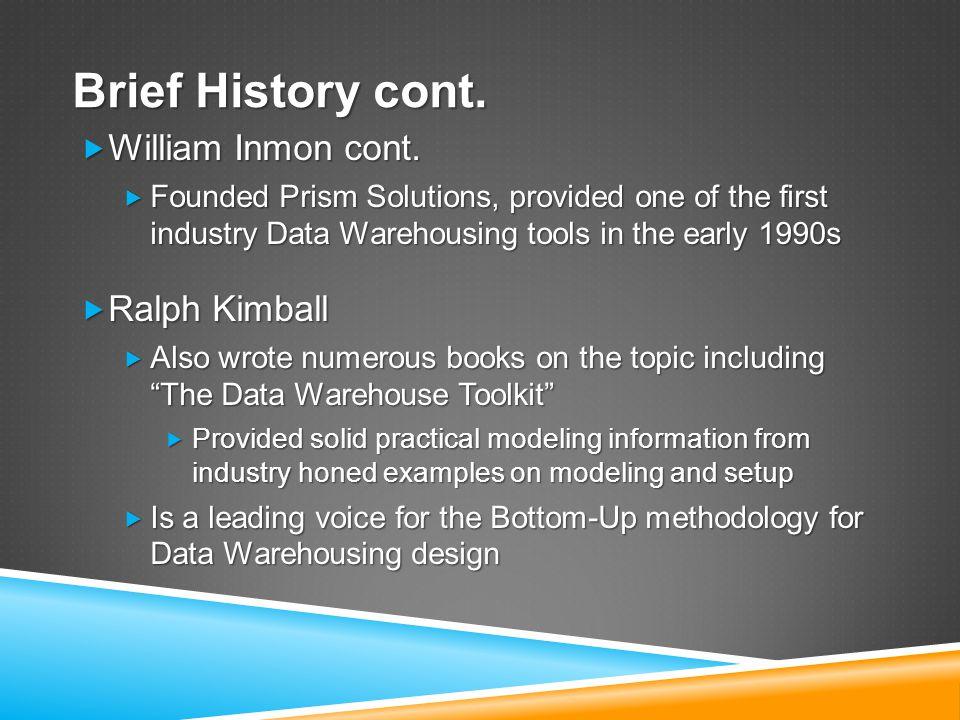 Brief History cont.  William Inmon cont.