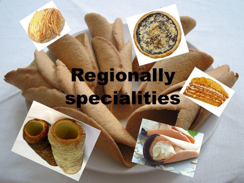 Regionally specialities