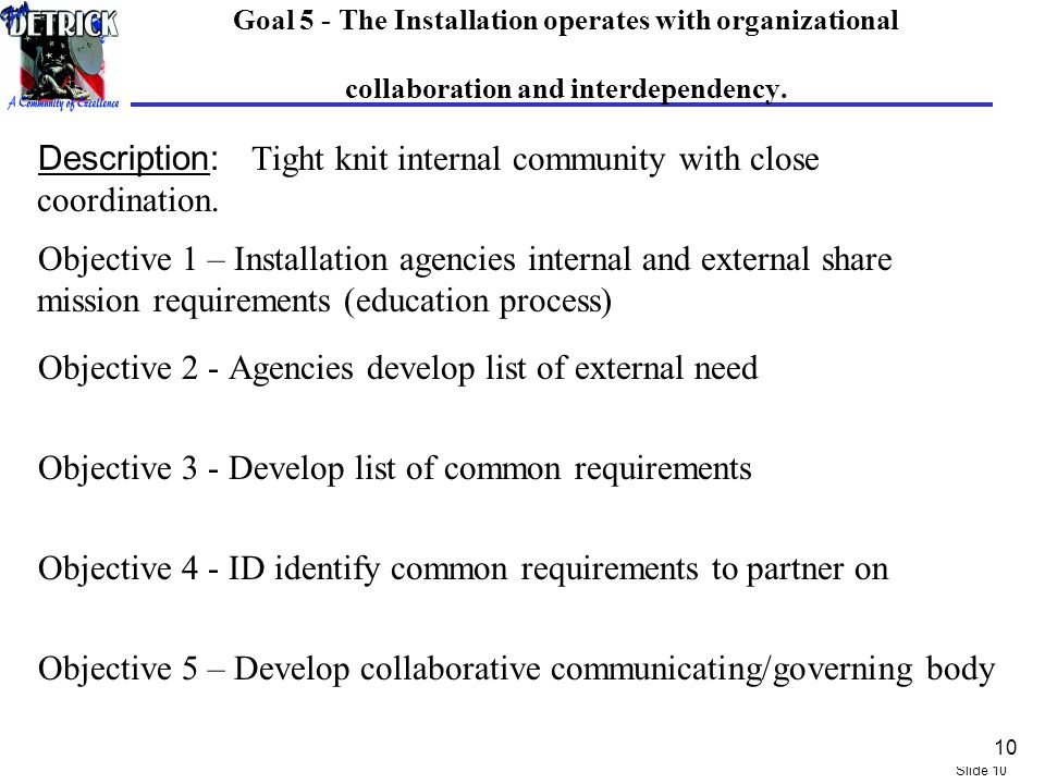 Slide 10 Goal 5 - The Installation operates with organizational collaboration and interdependency.
