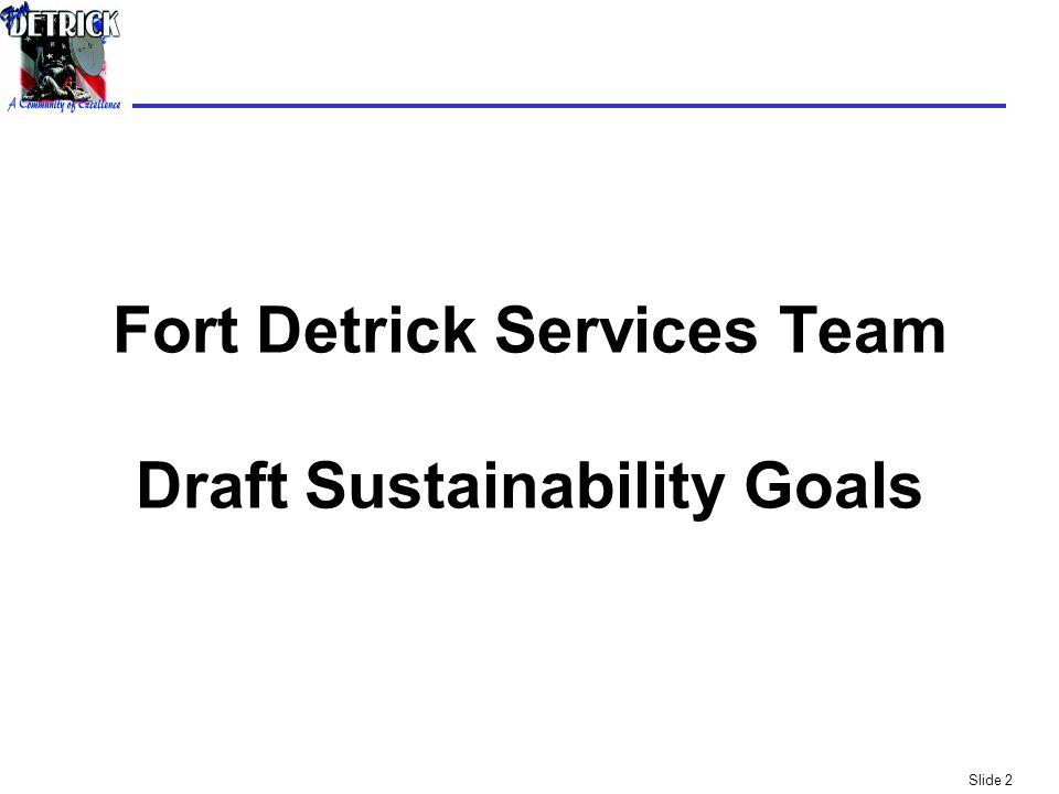 Slide 2 Fort Detrick Services Team Draft Sustainability Goals