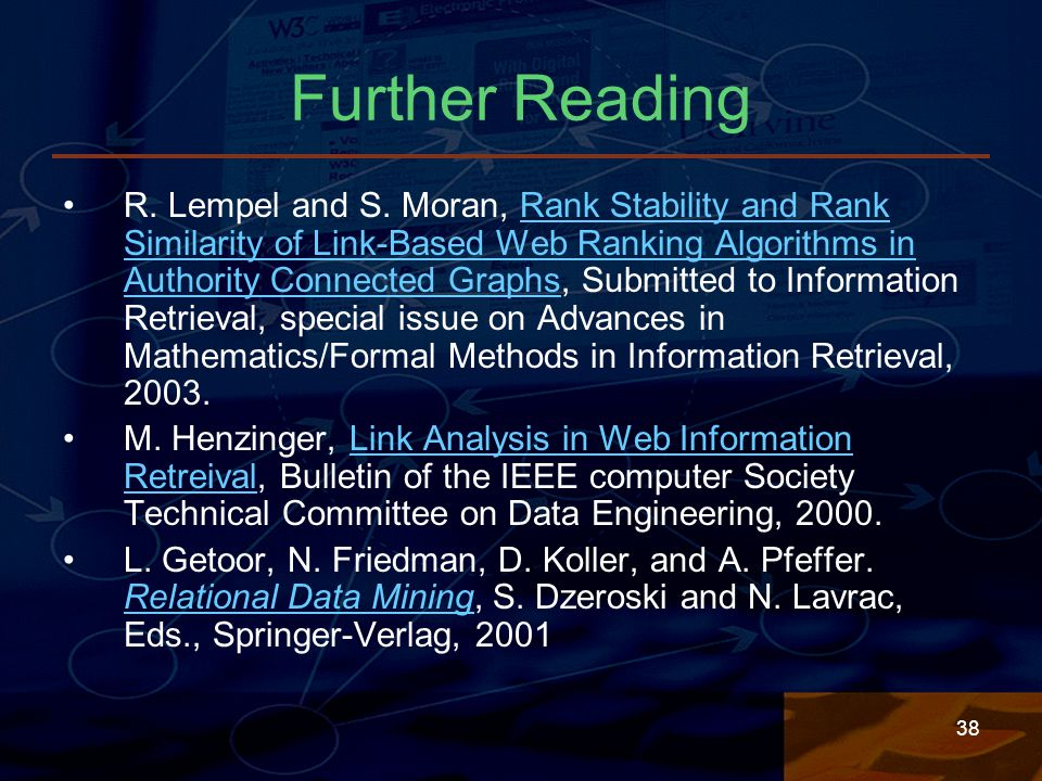 38 Further Reading R. Lempel and S.
