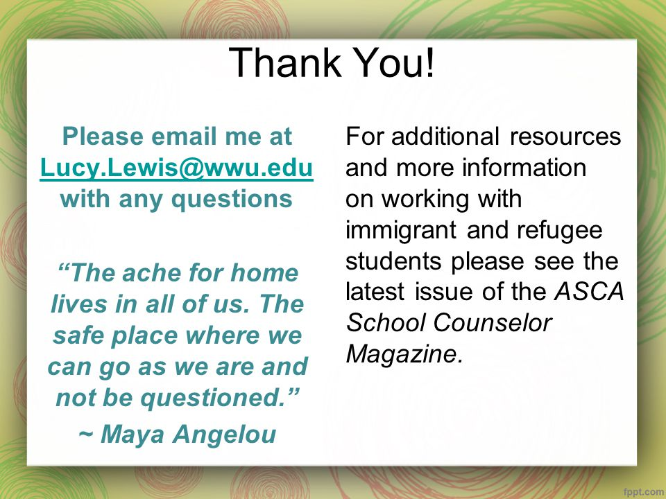 "Thank You! Please email me at Lucy.Lewis@wwu.edu with any questions Lucy.Lewis@wwu.edu ""The ache for home lives in all of us. The safe place where we"