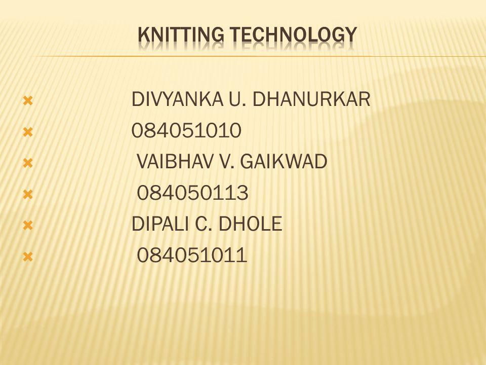  DIVYANKA U. DHANURKAR  084051010  VAIBHAV V. GAIKWAD  084050113  DIPALI C. DHOLE  084051011