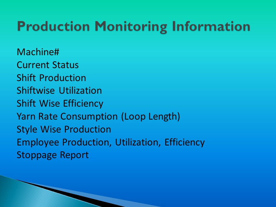 Machine# Current Status Shift Production Shiftwise Utilization Shift Wise Efficiency Yarn Rate Consumption (Loop Length) Style Wise Production Employee Production, Utilization, Efficiency Stoppage Report