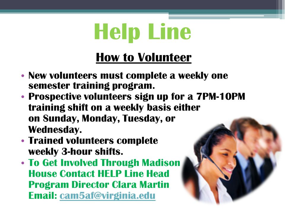 New volunteers must complete a weekly one semester training program.