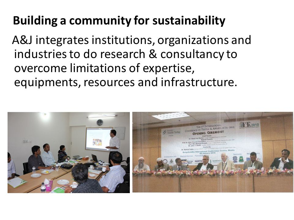 A&J integrates institutions, organizations and industries to do research & consultancy to overcome limitations of expertise, equipments, resources and