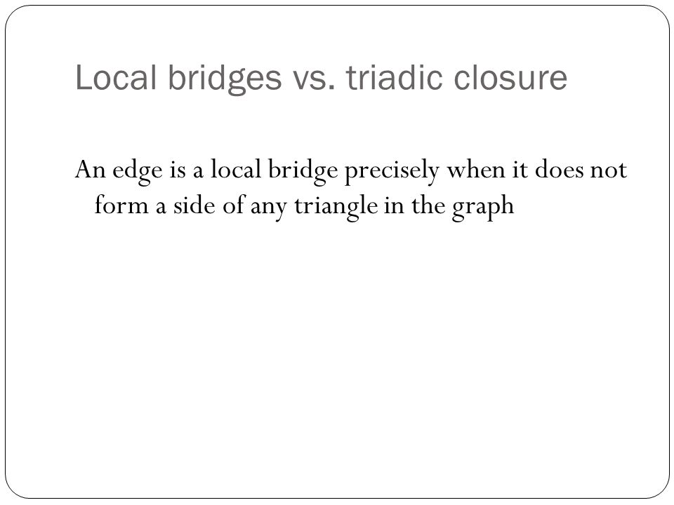 Local bridges vs.